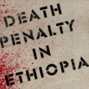 "A garphic that looks like sprayed garffiti onto a stone wall that reads ""Death Penalty in Ethiopia"". There is a spray of red blood over the wall and graffiti."