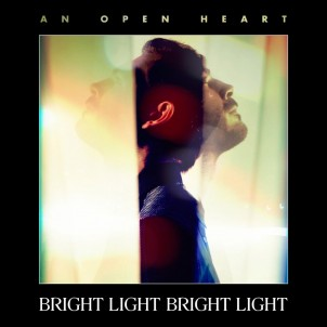 Bright-Light-Bright-Light-An-Open-Heart